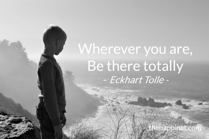 eckhart tolle - wherever you are, be there